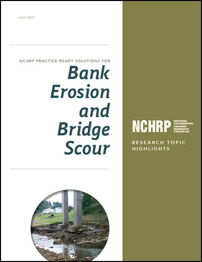 NCHRP Practice-Ready Solutions for Bank Erosion and Bridge